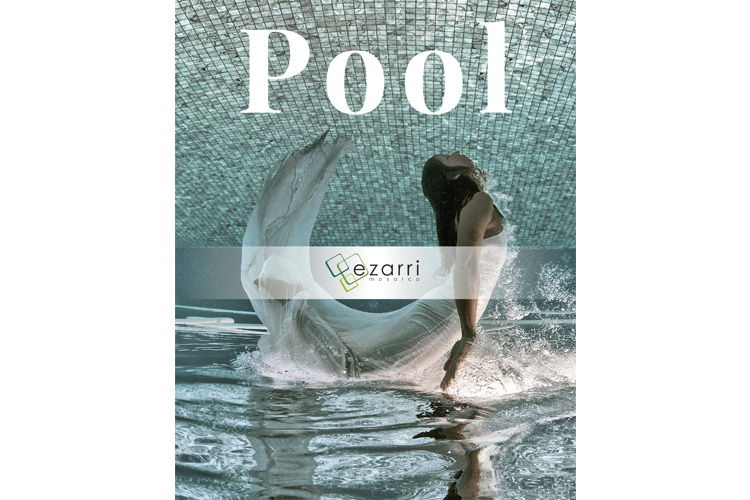 Discover 'Pool', the new spectacular, visual and up-to-date catalogue from Ezarri